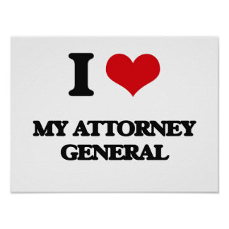I Love My Attorney General Print