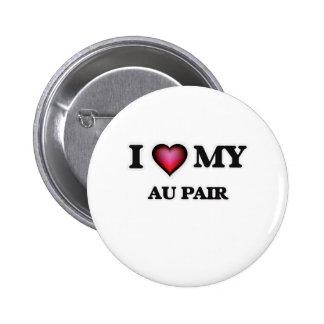 I love my Au Pair 2 Inch Round Button