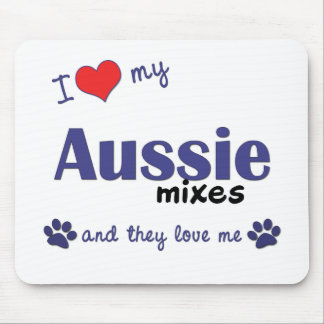 I Love My Aussie Mixes (Multiple Dogs) Mouse Pad