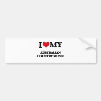 I Love My AUSTRALIAN COUNTRY MUSIC Bumper Sticker