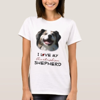 I Love My Australian Shepherd T-Shirt