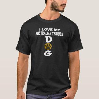 I Love My Australian Terrier Dog Designs T-Shirt