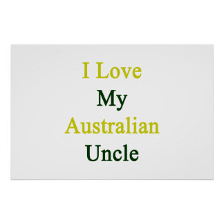 I Love My Australian Uncle Poster