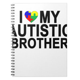 I Love My Autistic Brother '.png Notebook