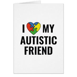 I Love My Autistic Friend Card