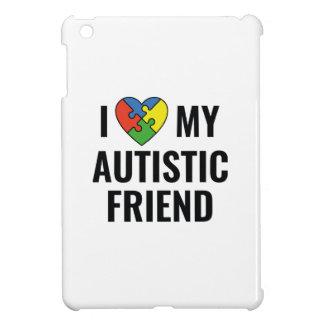 I Love My Autistic Friend Case For The iPad Mini