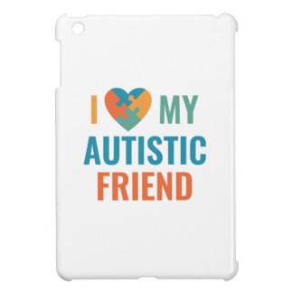 I Love My Autistic Friend iPad Mini Case