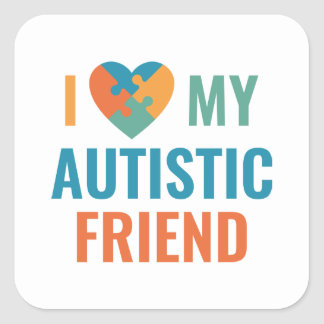 I Love My Autistic Friend Square Sticker