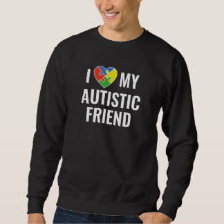 I Love My Autistic Friend Sweatshirt