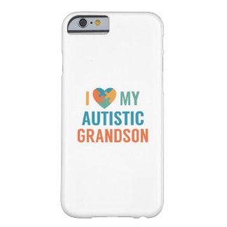 I Love My Autistic Grandson Barely There iPhone 6 Case