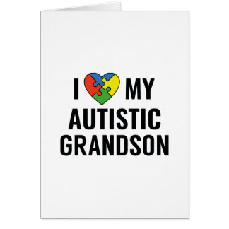 I Love My Autistic Grandson Card