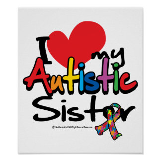 I Love My Autistic Sister Posters