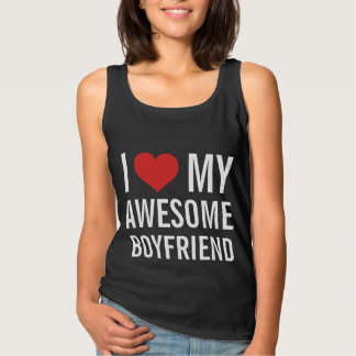I Love My Awesome Boyfriend Tank Top