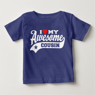 I Love My Awesome Cousin Baby T-Shirt