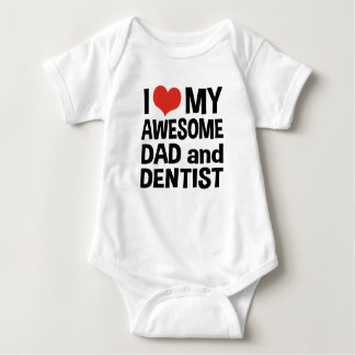 I Love My Awesome Dad and Dentist Baby Bodysuit
