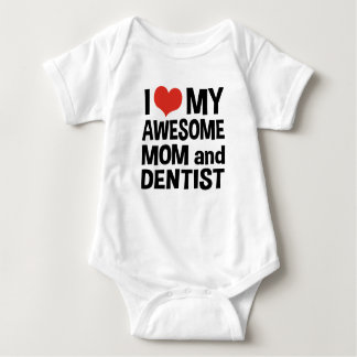 I Love My Awesome Mom and Dentist Baby Bodysuit