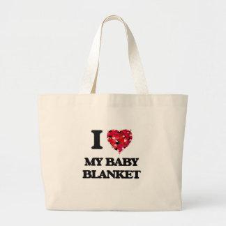 I love My Baby Blanket Jumbo Tote Bag