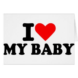 I love my baby card
