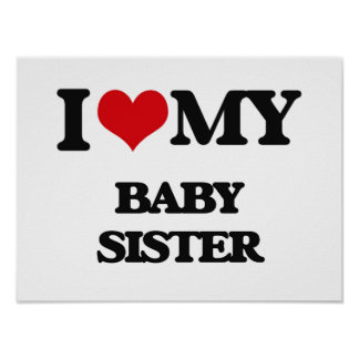 I love my Baby Sister Poster