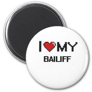 I love my Bailiff 2 Inch Round Magnet
