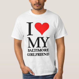 I love my Baltimore Girlfriend T-Shirt