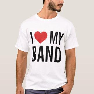I Love My Band T-Shirt