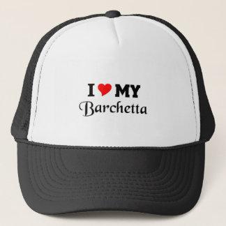 I love my Barchetta Trucker Hat