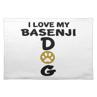 I Love My Basenji Dog Designs Placemat