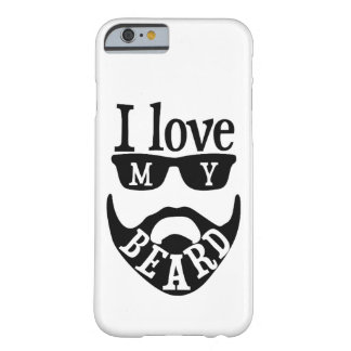 """""""I love my beard"""" quote Barely There iPhone 6 Case"""