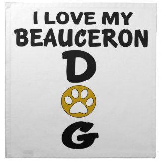 I Love My Beauceron Dog Designs Napkin