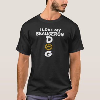 I Love My Beauceron Dog Designs T-Shirt