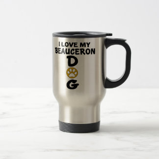 I Love My Beauceron Dog Designs Travel Mug