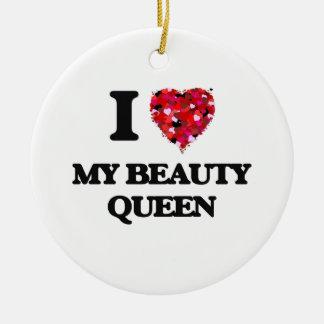 I love My Beauty Queen Ceramic Ornament
