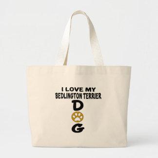 I Love My Bedlington Terrier Dog Designs Large Tote Bag
