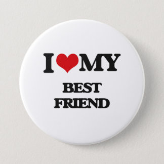 I love my Best Friend 3 Inch Round Button