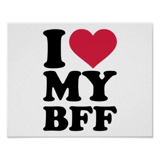 I love my best friend forever BFF Poster