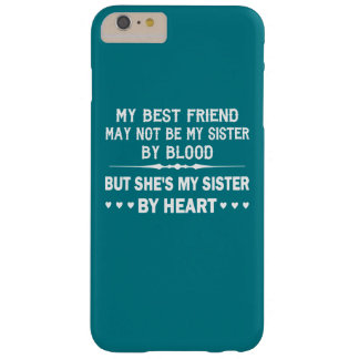 I LOVE MY BEST FRIEND - MY SISTER BARELY THERE iPhone 6 PLUS CASE