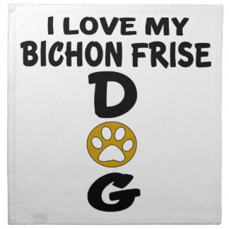 I Love My Bichon Frise Dog Designs Napkin