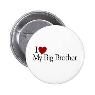 I Love My Big Brother Pinback Buttons