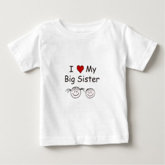 I Love My Big Sister! Baby T-Shirt