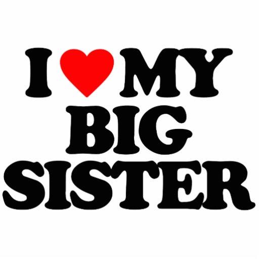 I LOVE MY BIG SISTER CUT OUT