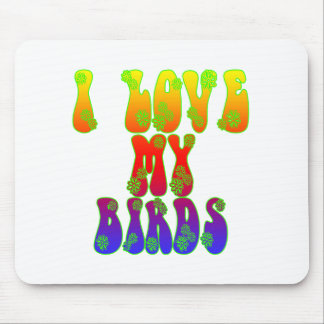 I Love My Birds Mouse Pad