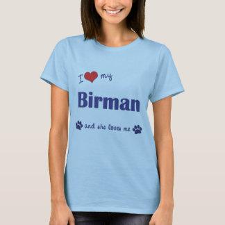 I Love My Birman (Female Cat) T-Shirt