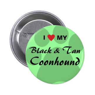 I Love My Black and Tan Coonhound Button