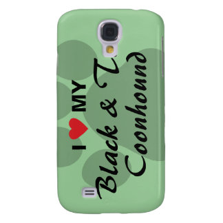 I Love My Black and Tan Coonhound Galaxy S4 Case