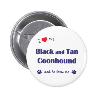 I Love My Black and Tan Coonhound Male Dog Pinback Button