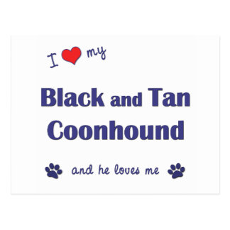 I Love My Black and Tan Coonhound (Male Dog) Postcard