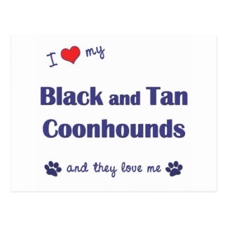 I Love My Black and Tan Coonhounds (Multiple Dogs) Postcard