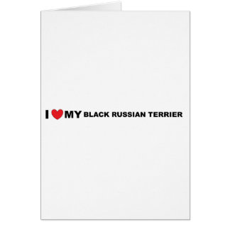 i love my black russian terrier card