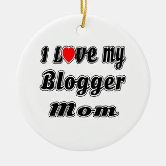 I Love My Blogger Mom Round Ceramic Ornament
